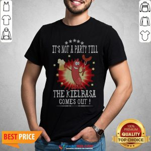 Official It's Not A Party Till The Kielbasa Comes Out Shirt