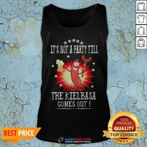 Official It's Not A Party Till The Kielbasa Comes Out Tank Top