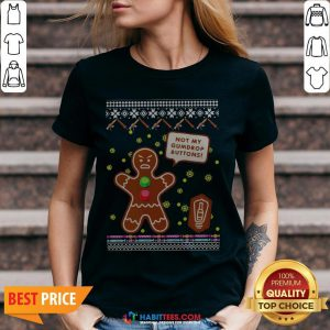 Official Not My Gumdrop Buttons Gingerbread Man Ugly Christmas V-neck