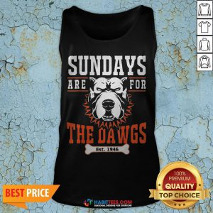 Official Sundays Are For The Dawgs Cleveland EST 1946 Tank Top