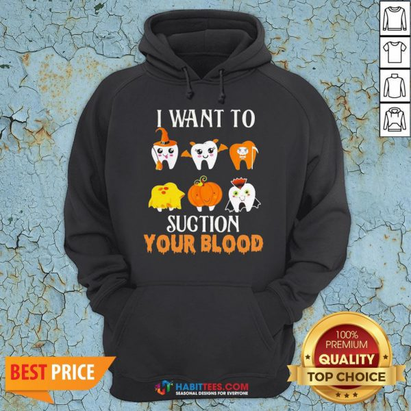 Official Tooths I Want To Suction Your Blood Halloween Hoodie