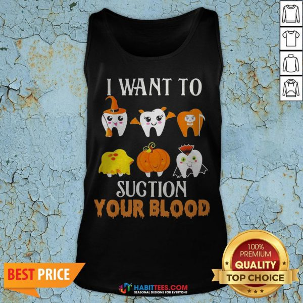 Official Tooths I Want To Suction Your Blood Halloween Tank Top