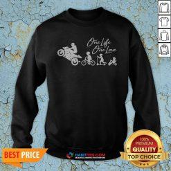 One Life One Love Biker Sweatshirt