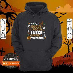 Witch Hocus Pocus I Need Coffee To Focus Halloween Hoodie