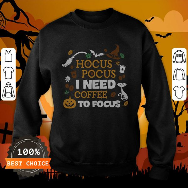 Witch Hocus Pocus I Need Coffee To Focus Halloween Sweatshirt