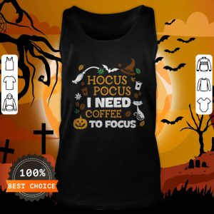 Witch Hocus Pocus I Need Coffee To Focus Halloween Tank Top