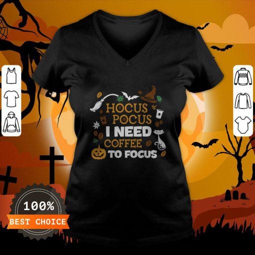 Witch Hocus Pocus I Need Coffee To Focus Halloween V-neck