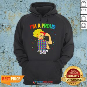 Perfect I'm A Proud Autism Mom Hoodie - Design By Habittees.com