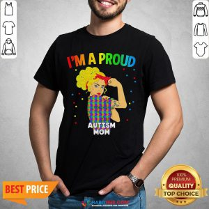 Perfect I'm A Proud Autism Mom Shirt - Design By Habittees.com