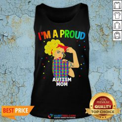 Perfect I'm A Proud Autism Mom Tank Top - Design By Habittees.com