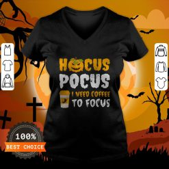 Pumpkin Hocus Pocus I Need Coffee To Focus Halloween V-neck