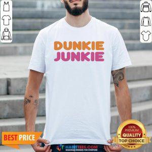Funny Dunkie Junkie Shirts