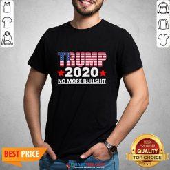 Official Trump 2020 No More Bullshit Shirts