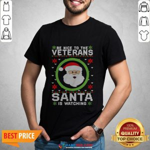Be Nice To The Veteran Santa Is Watching Ugly Christmas Shirt- Design by Habittees.com