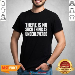 Official No Such Thing As Underlevered Funny Town Hall Trump Quote Shirt- Design by Habittees.com