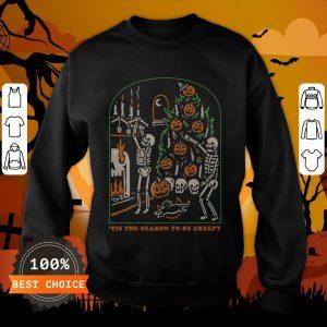 Skeleton Pumpkin Skull Tis The Season To Be Creepy Halloween Sweatshirt