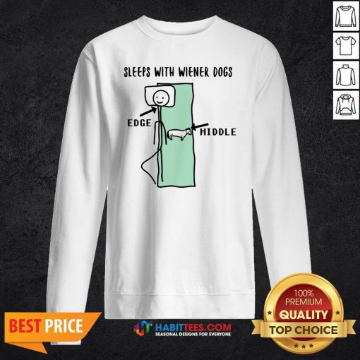 Sleeps With Wiener Dogs Edge Middle Sweatshirt