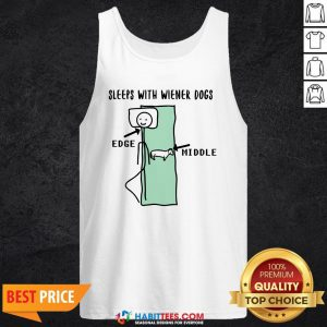 Sleeps With Wiener Dogs Edge Middle Tank Top