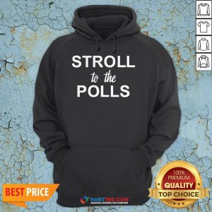 Stroll To The Polls Hoodie
