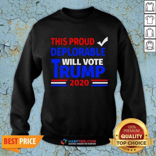Official This Proud Deplorable Will Vote Trump 2020 SweatShirt