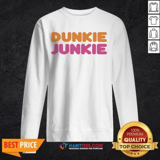 Funny Dunkie Junkie SweatShirts