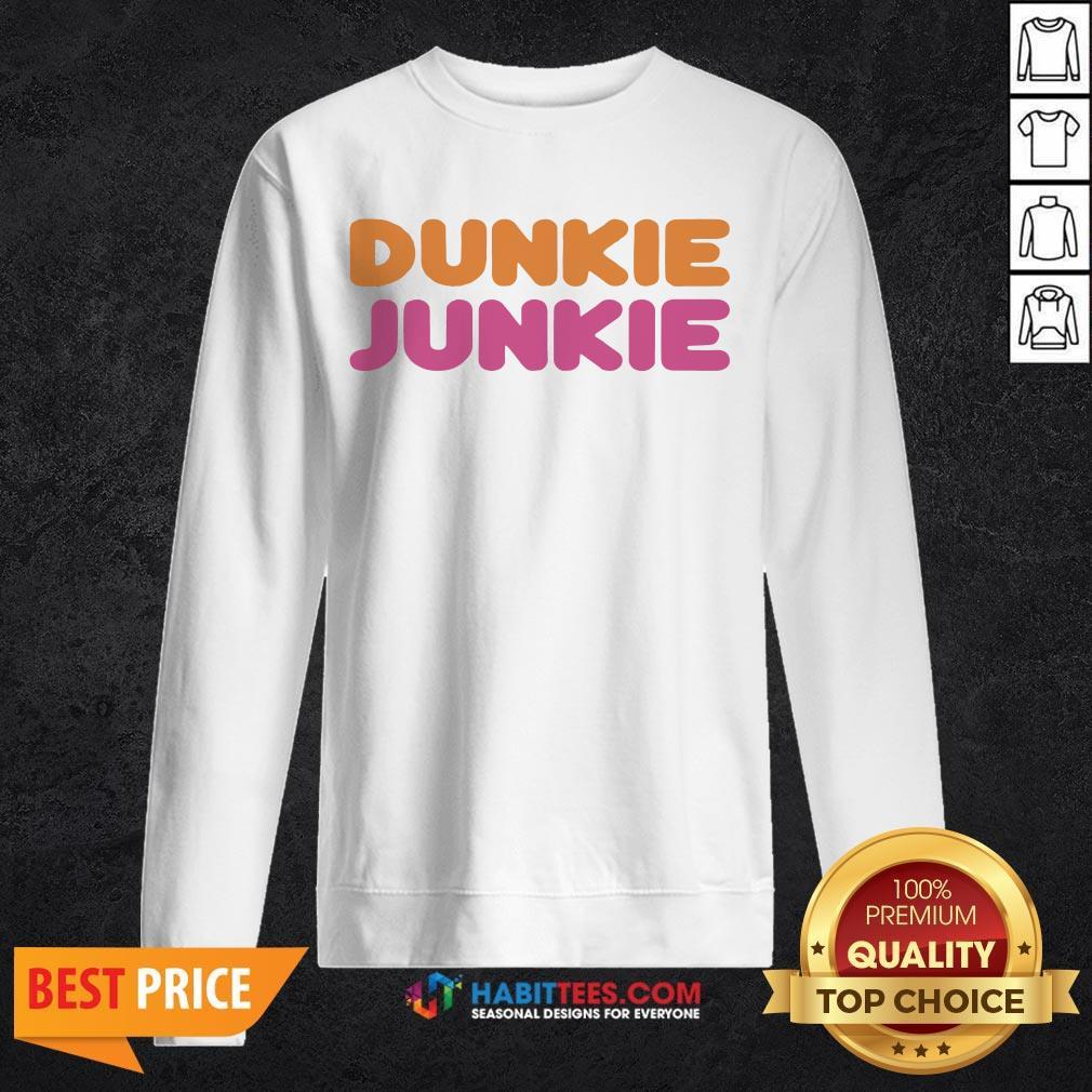 Funny Dunkie Junkie SweatShirts - Design by Habittees.com