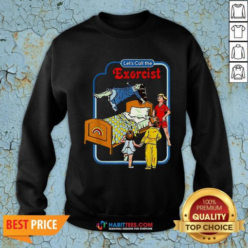 Good Let's Call The Exorcist SweatShirt- Design by Habittees.com