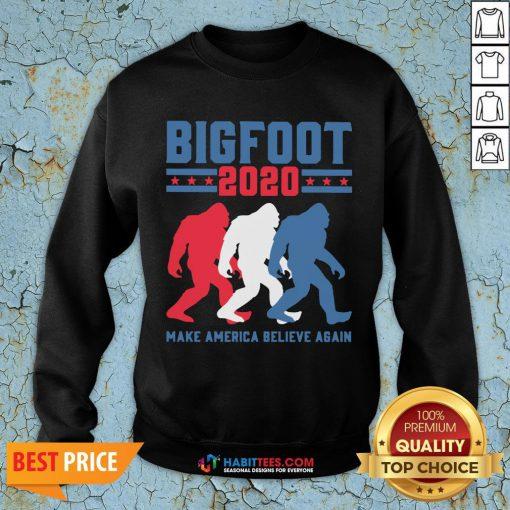 Bigfoot 2020 Make America Believe Again SweatShirt- Design by Habittees.com