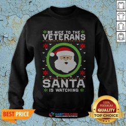 Be Nice To The Veteran Santa Is Watching Ugly Christmas SweatShirt- Design by Habittees.com