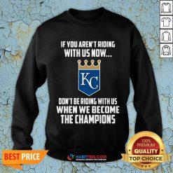MLB Kansas City Royals Baseball We Become The Champions 2020 T-SweatShirts