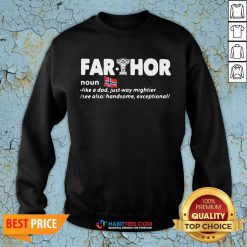 Official Fathers Day Fathor Like A Dad Just Way Mightier Iron Man Funny SweatShirt
