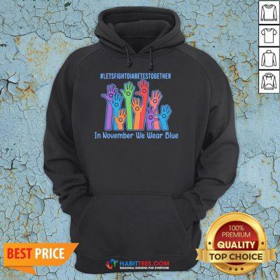 Sweet Let's Fight Diabetes Together In November We Wear Blue Hoodie - Design By Habittees.com