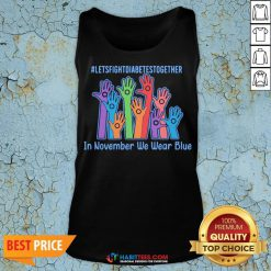 Sweet Let's Fight Diabetes Together In November We Wear Blue Tank Top - Design By Habittees.com