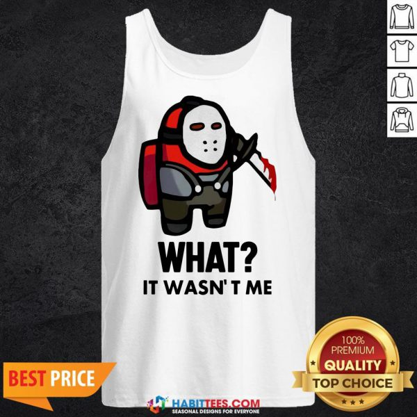 Funny Among Us What It Wasn't Me Tank Top