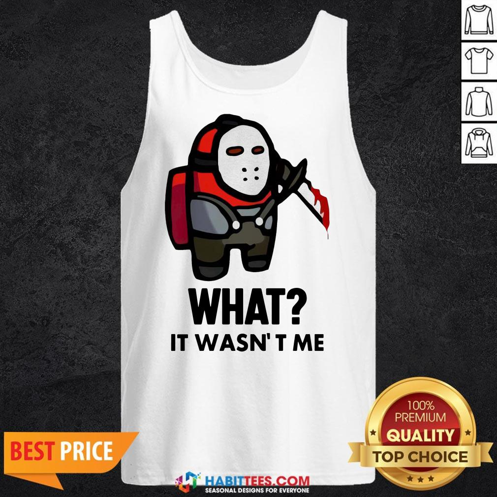 Funny Among Us What It Wasn't Me Tank Top- Design by Habittees.com
