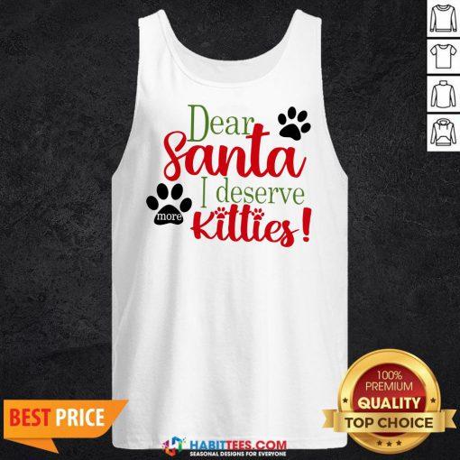 Good Dear Santa I Deserve Kitties Tank Top- Design by Habittees.com