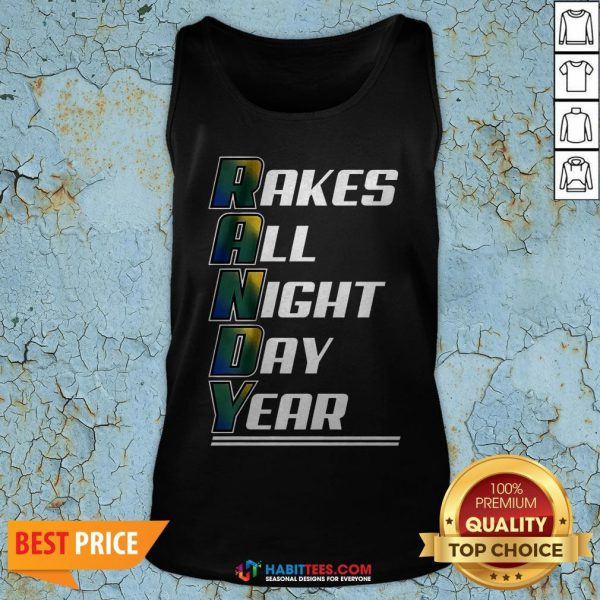 Randy Rakes All Night Day Year Tank Top- Design by Habittees.com- Design by Habittees.com