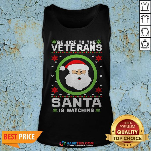 Be Nice To The Veteran Santa Is Watching Ugly Christmas Tank Top- Design by Habittees.com