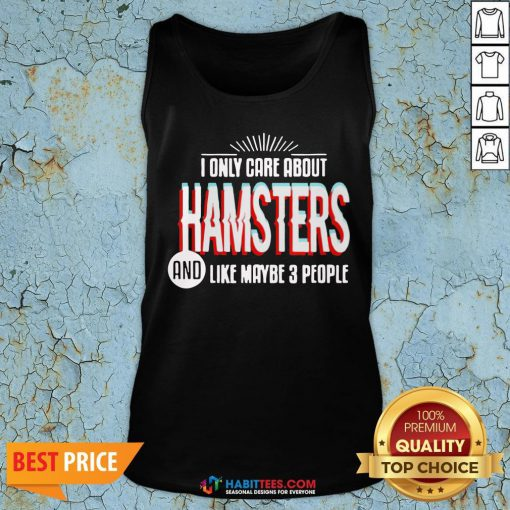 Awesome I Only Care And Obsessed About Hamsters Pet Animal Tank Top