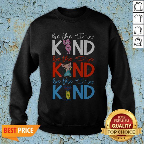 Teach Be The I Im Kind Pig Mouse Cat Sweatshirt