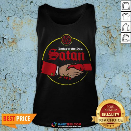Today's The Day Satan Tank Top