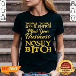 Twinkle Twinkle Little Snitch Mind Your Own Business Nosey Bitch V-neck