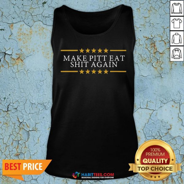 Us Make Pitt Eat Shit Again Make Pitt Tank Top