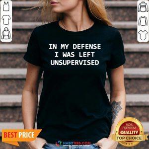 In My Defense I Was Left Unsupervised V-neck- Design by Habittees.com
