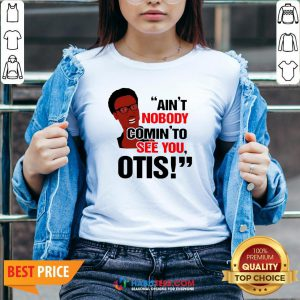 Ain't Nobody Comin' To See You Otis V-neck- Design by Habittees.com