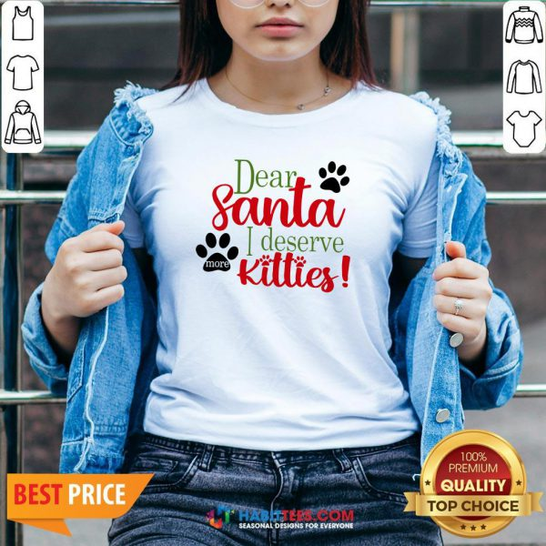 Good Dear Santa I Deserve Kitties V-neck- Design by Habittees.com