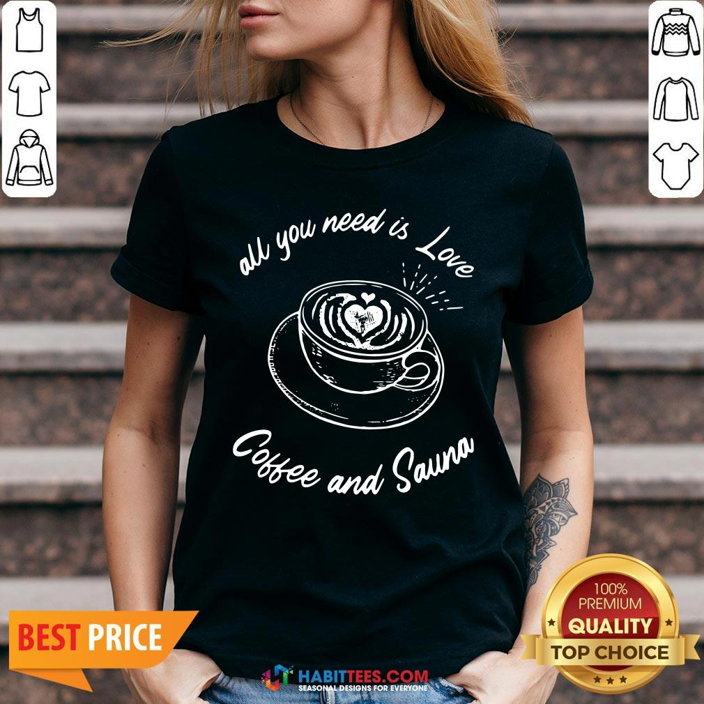 Official All You Need Is Love Coffee And Sauna V-neck - Design by Habittees.com