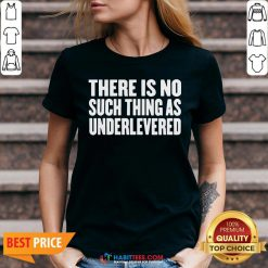 Official No Such Thing As Underlevered Funny Town Hall Trump Quote V-neck- Design by Habittees.com