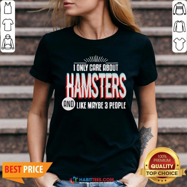 Awesome I Only Care And Obsessed About Hamsters Pet Animal V-neck
