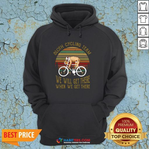 Vintage Sloth Cycling Team We Will Get There Hoodie